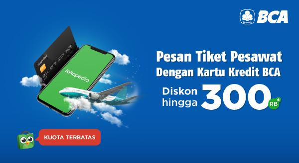 Tokopedia Promo Pesan Tiket Pesawat dengan Kartu Kredit BCA, Diskon Hingga Rp 300 Ribu