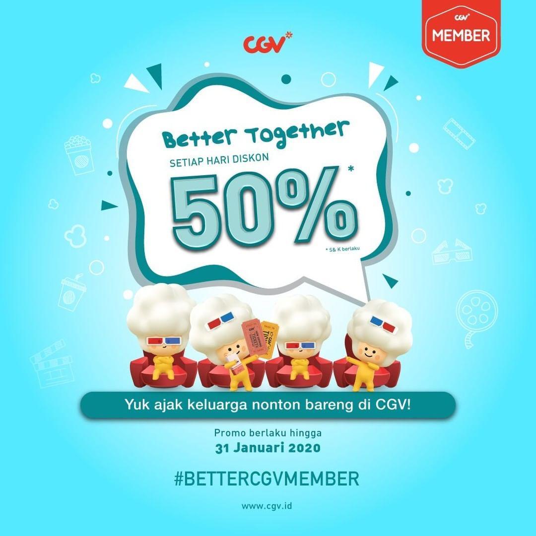 CGV Promo Member Better Together, Diskon 50% Setiap Hari!