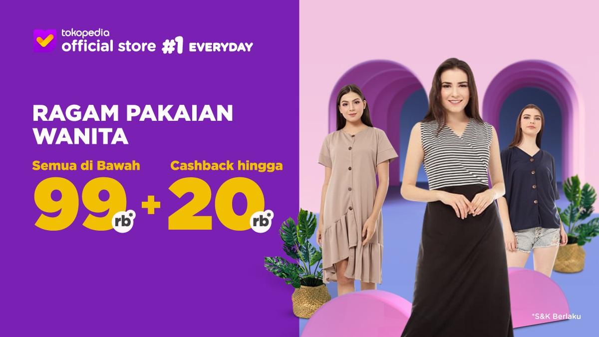 Tokopedia Promo Ragam Pakaian Wanita, Harga Di Bawah 99 Ribu + Cashback 20 Ribu
