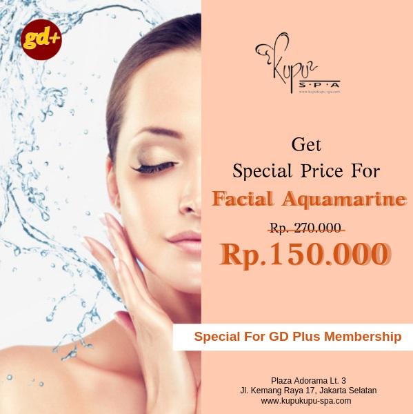 Promo Kupu Kupu Spa Facial Aquamarine Treatment Special Price Untuk Member GD+