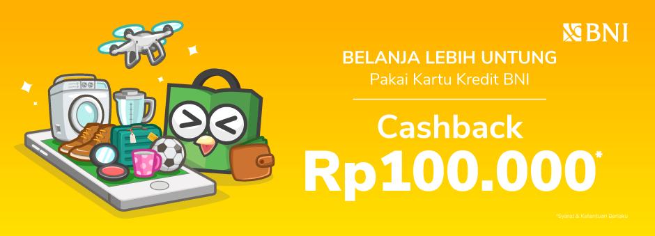 Tokopedia Promo Lebih Untung Belanja Pakai Kartu Kredit Bni Cashback Rp 100 Ribu