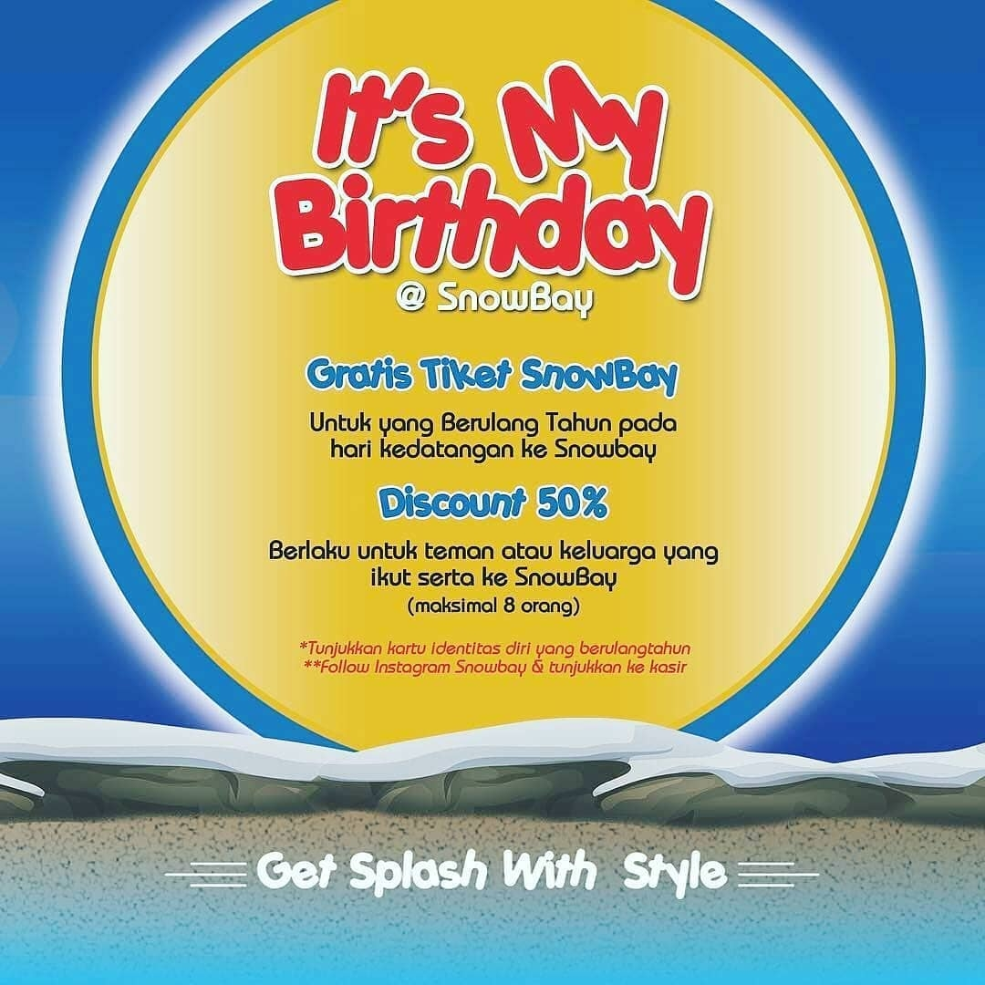 Snowbay Waterpark Promo It's My Birthday! Gratis Tiket Dan Diskon 50%