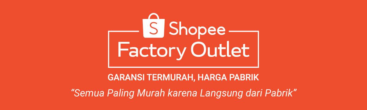 Shopee Promo Factory Outlet, DIJAMIN HARGA TERMURAH!