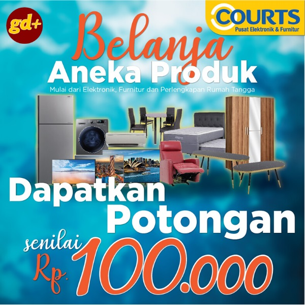 Courts FREE Voucher Diskon Senilai Rp 100.000 Exclusive for GD+ Member Only