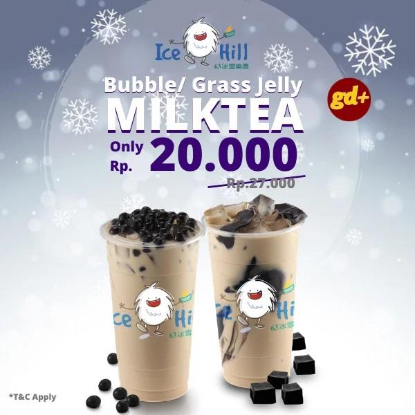Promo Ice Hill Spesial GD+, Bubble Milk Tea atau Grass Jelly Milk Tea Hanya Rp 20.000
