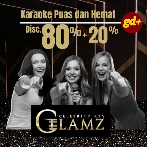 GLAMZ Celebrity KTV Diskon 80% (Room) + Ekstra Diskon 20% (F&B)!